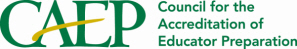 CAEP | Council for the Accreditation of Educator Preparation
