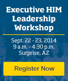 Executive HIM Leadership Workshop | Surprise, AZ | Sept 22-23, 2014 | Learn More