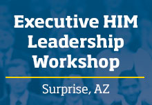 Executive HIM Leadership Workshop, Surprise, AZ