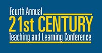 Fourth Annual 21st Century Teaching and Learning Conference
