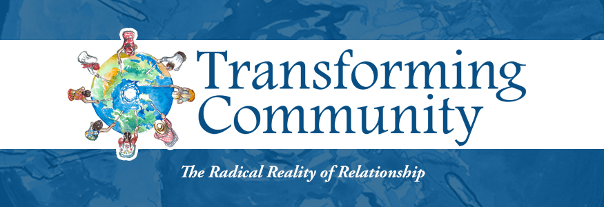 The Radical Reality of Relationship: Transforming Community 2016 Conference
