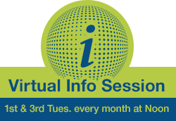 Virtual Info Session 1st & 3rd Tues. every month at Noon. Click here to join the session at those times.