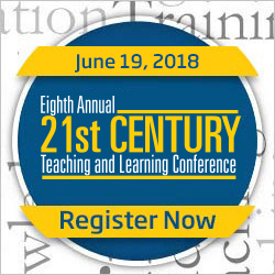 Seventh Annual 21st Century Teaching and Learning Conference | June 20, 2017 | Register Now