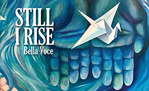 "Bella Voce women's choir has released an album called ""Still I Rise"""