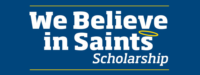 "Image that says ""We Believe in Saints Scholarship"""