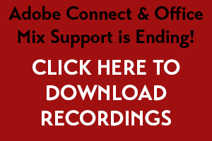 Adobe Connect and Office Mix support are ending... click to downloard recordings